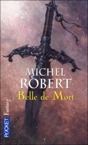 Belle de Mort de Michel Robert