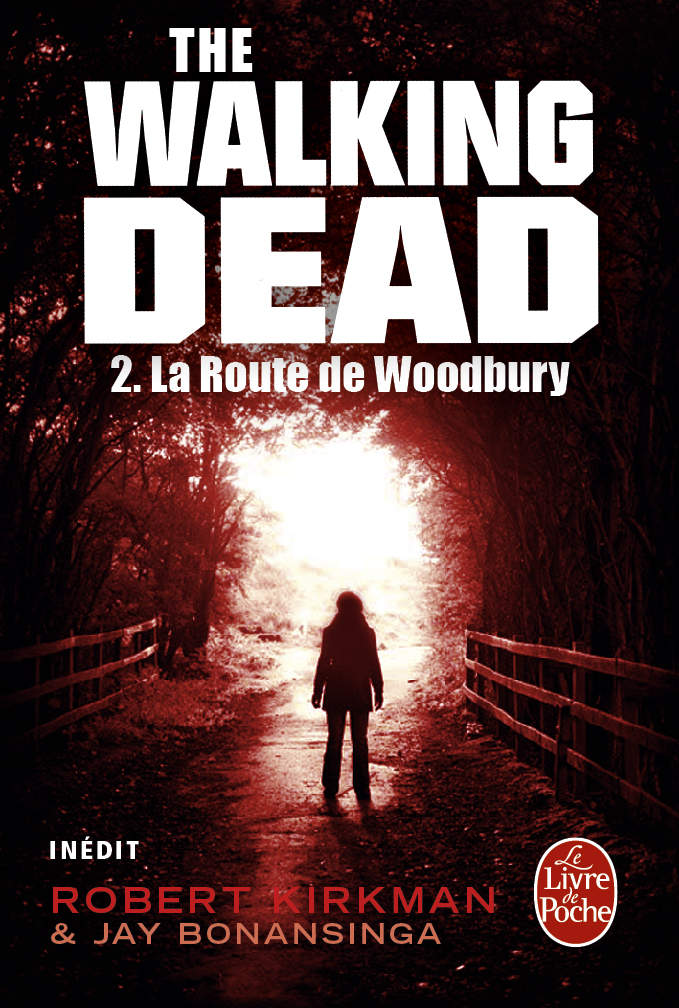 The walking dead la route de woodbury de robert kirkman - Walking dead livre de poche ...