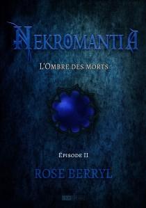 roseberryl-nekromantia-l_ombre_des_morts