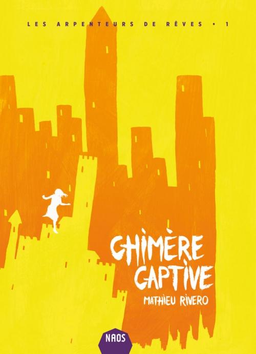 arpenteurs-reves-1-chimere-captive-mathieu-rivero