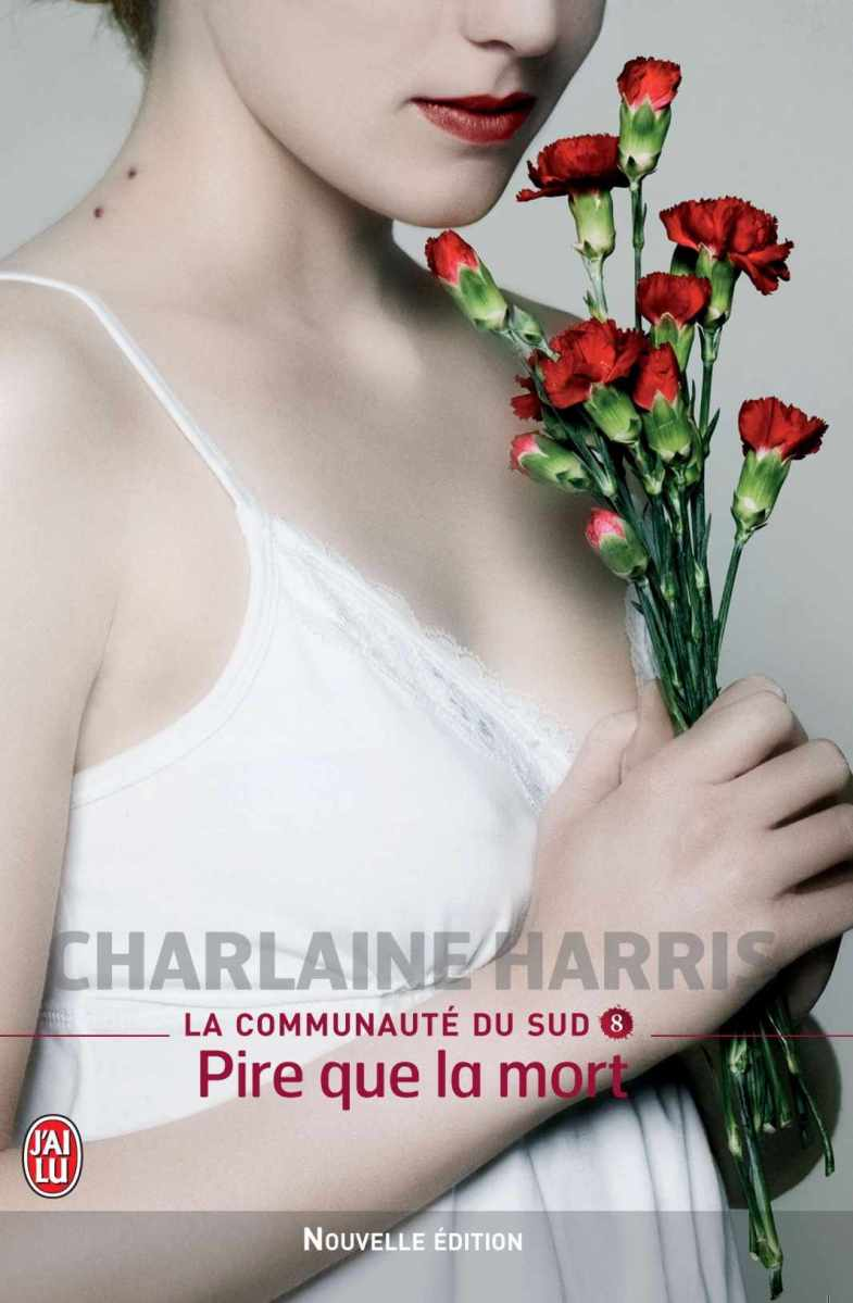 Pire que la mort, de Charlaine Harris - La Communauté du Sud 8